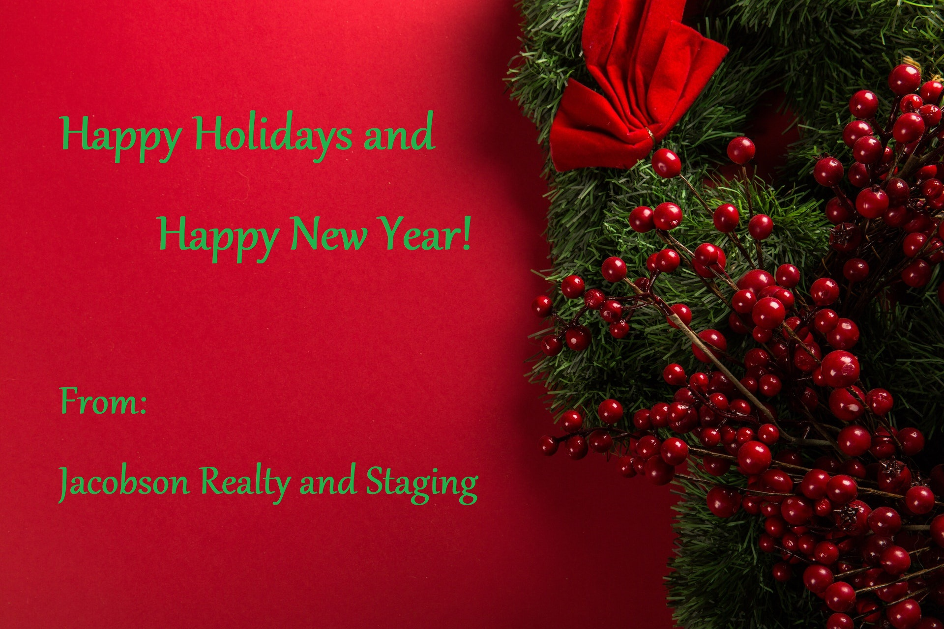 Happy Holidays and Happy New Year from Jacobson Realty and Staging